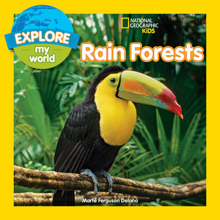 Explore My World Rain Forests by Marfe Ferguson Delano