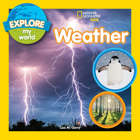 Explore My World: Weather by Lisa M. Gerry