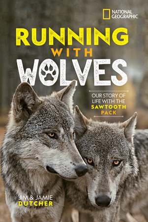 Running with Wolves by Jim Dutcher and Jamie Dutcher