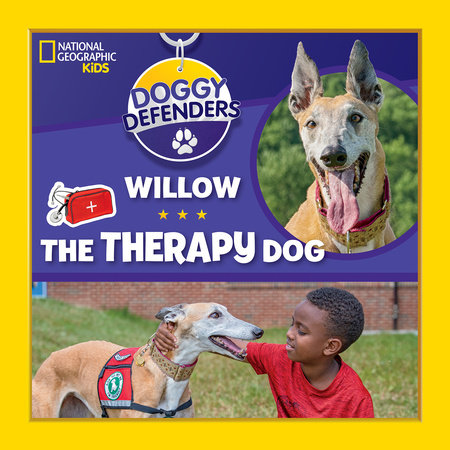 Doggy Defenders: Willow the Therapy Dog by National Geographic, Kids