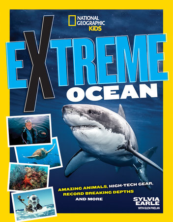 Extreme Ocean by Sylvia Earle and Glen Phalen
