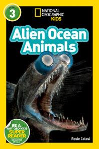 National Geographic Readers: Alien Ocean Animals (L3)