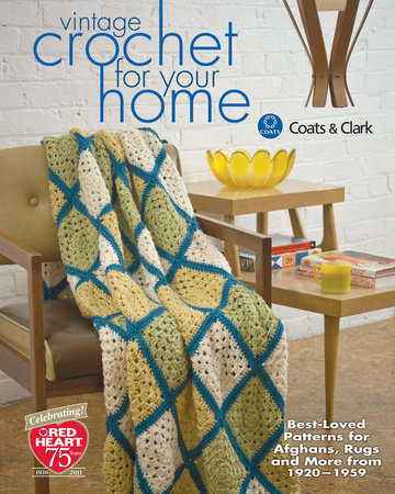 Vintage Crochet For Your Home by Coats & Clark