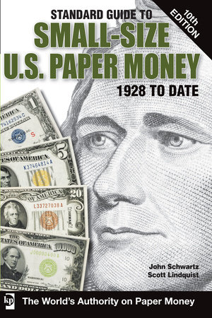 Standard Guide to Small-Size U.S. Paper Money by John Schwartz and Scott Lindquist
