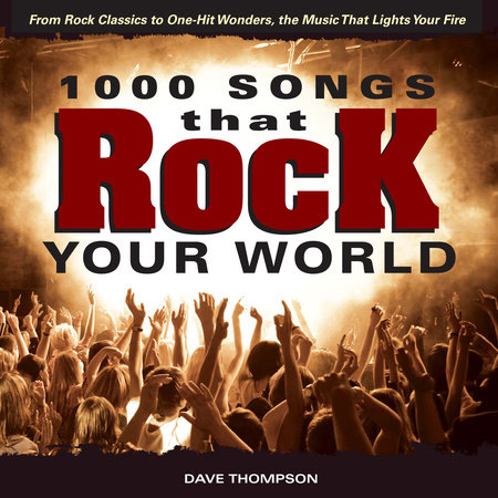 1000 Songs that Rock Your World by Dave Thompson