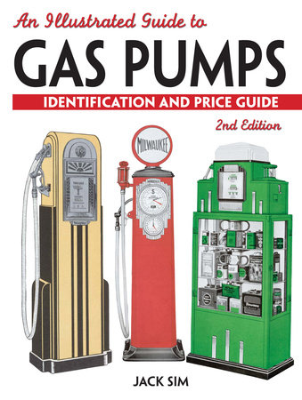 An Illustrated Guide To Gas Pumps by Jack Sim