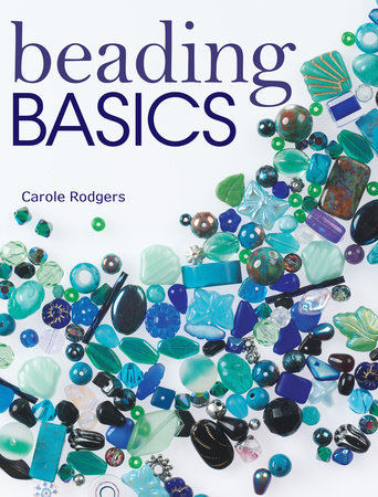 Beading Basics by Carole Rodgers