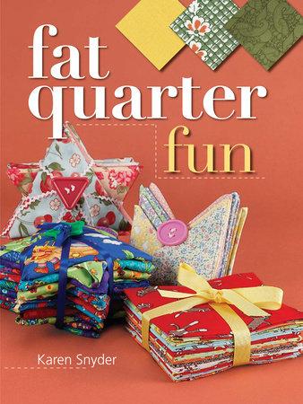Fat Quarter Fun by Karen Snyder