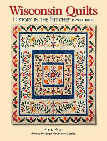 Wisconsin Quilts by Ellen Kort