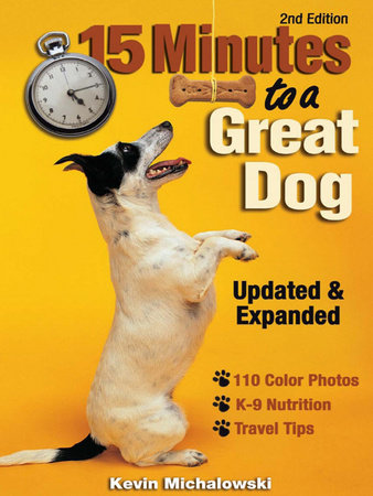 15 Minutes to a Great Dog by Kevin Michalowski
