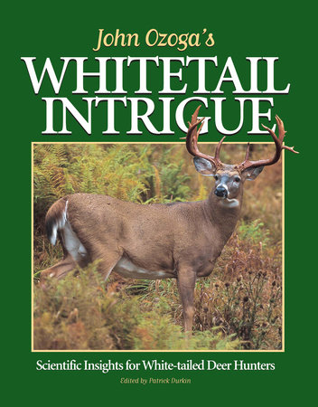John Ozoga's Whitetail Intrigue by John Ozoga