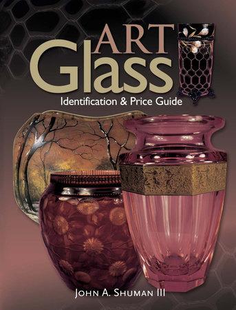 Art Glass Identification & Price Guide by John Shuman, III