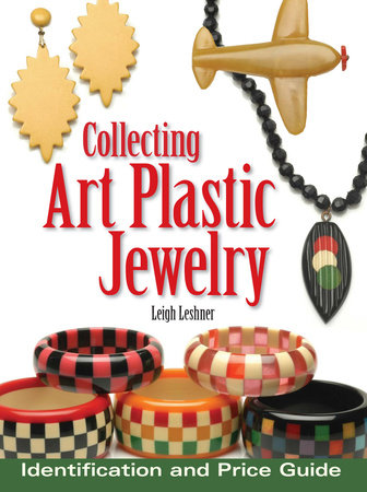 Collecting Art Plastic Jewelry by Leigh Leshner