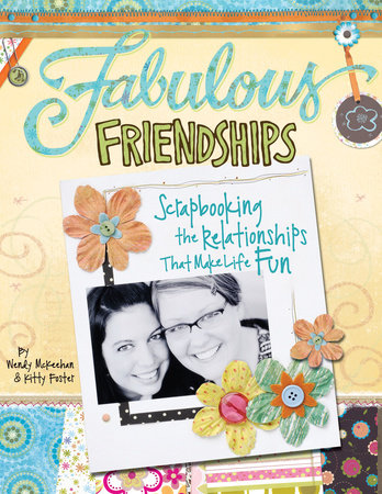 Fabulous Friendships by Kitty Foster and Wendy McKeehan