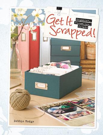 Get It Scrapped! by Debbie Hodge