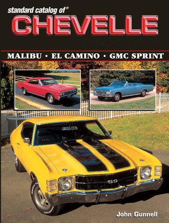 Standard Catalog of Chevelle 1964-1987 by John Gunnell