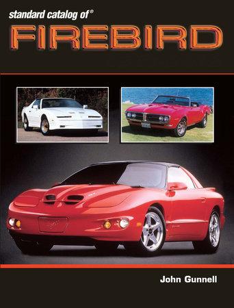 Standard Catalog of Firebird 1967-2002 by John Gunnell