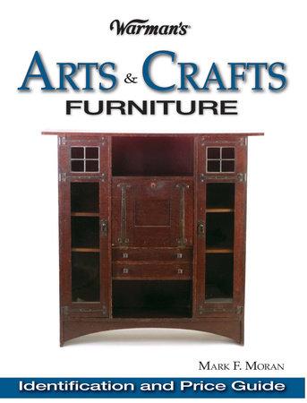 Warman's Arts & Crafts Furniture Price Guide by Mark Moran