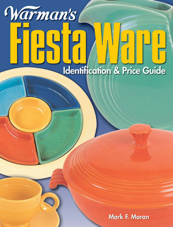Warman's Fiesta Ware by Mark Moran