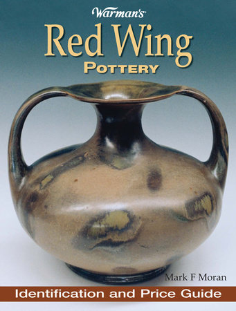 Warman's Red Wing Pottery by Mark Moran