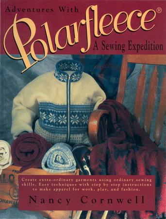 Adventures with Polarfleece by Cornwell Nancy