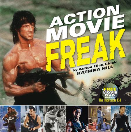Action Movie Freak by Katrina Hill