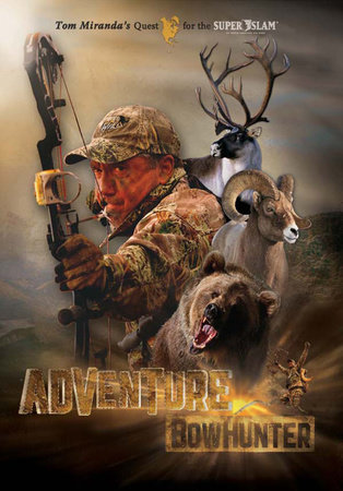Adventure Bowhunter by Tom Miranda