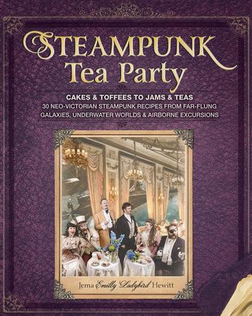 Steampunk Tea Party by Jema Hewitt