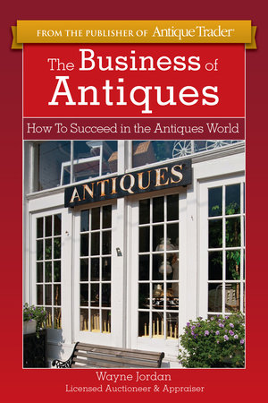 The Business of Antiques by Wayne Jordan