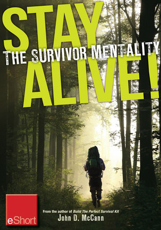 Stay Alive - The Survivor Mentality eShort by John McCann