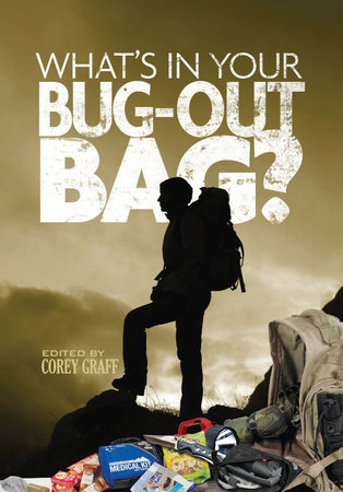 What's in Your Bug Out Bag? by Corey Graff