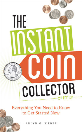 The Instant Coin Collector by Arlyn Sieber