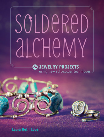 Soldered Alchemy by Laura Beth Love