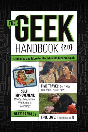 The Geek Handbook 2.0 by Alex Langley