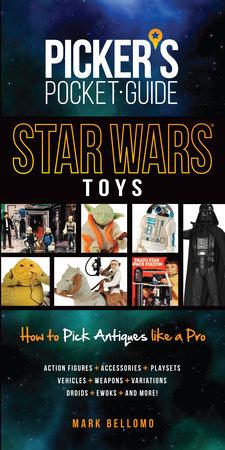 Picker's Pocket Guide - Star Wars Toys by Mark Bellomo