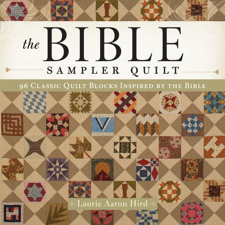 The Bible Sampler Quilt by Laurie Aaron Hird