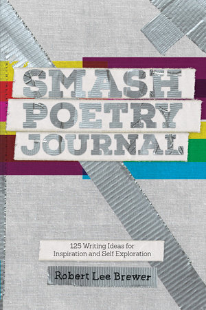 Smash Poetry Journal by Robert Lee Brewer