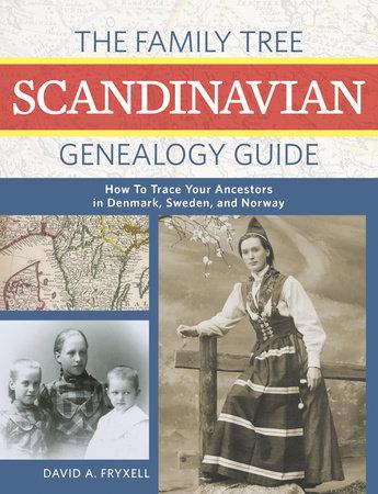 The Family Tree Scandinavian Genealogy Guide by David A. Fryxell