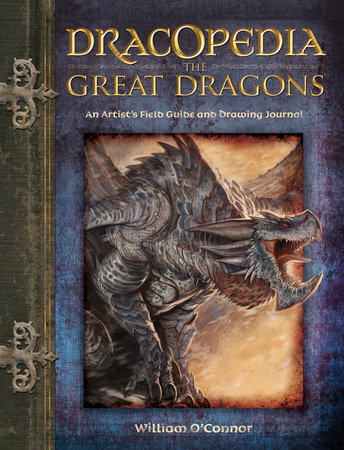 Dracopedia The Great Dragons by William O'Connor