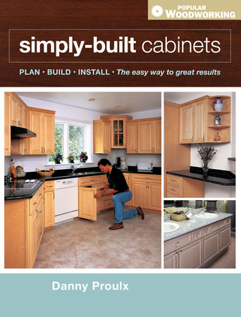 Simply Built Cabinets by Danny Proulx