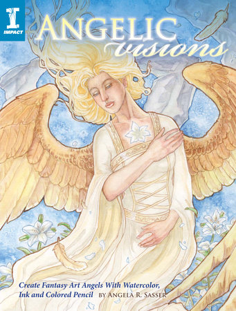 Angelic Visions by Angela Sasser