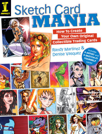 Sketch Card Mania by Randy Martinez and Denise Vasquez