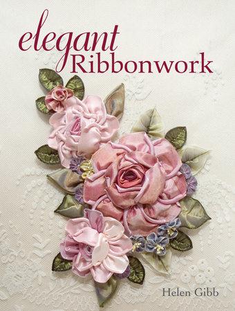 Elegant Ribbonwork by Helen Gibb