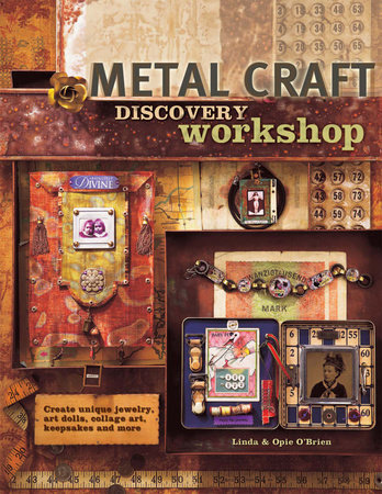 Metal Craft Discovery Workshop by Linda O'Brien and Opie O'Brien