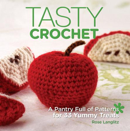 Tasty Crochet by Rose Langlitz
