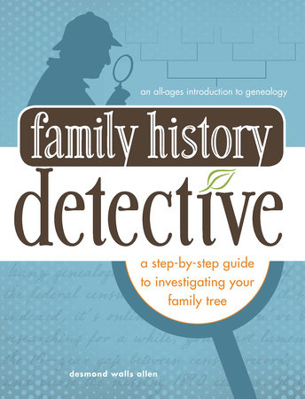 Family History Detective by Desmond Walls Allen
