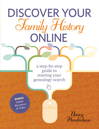 Discover Your Family History Online by Nancy Hendrickson