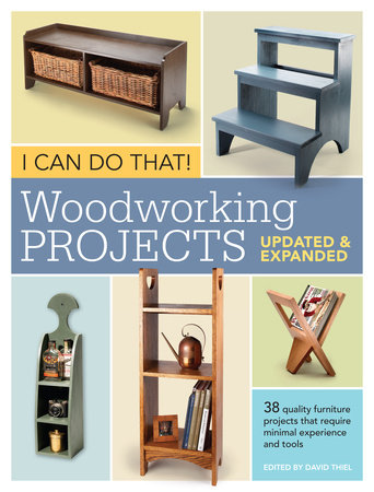 I Can Do That!  Woodworking Projects - Updated and Expanded by Popular Woodworking