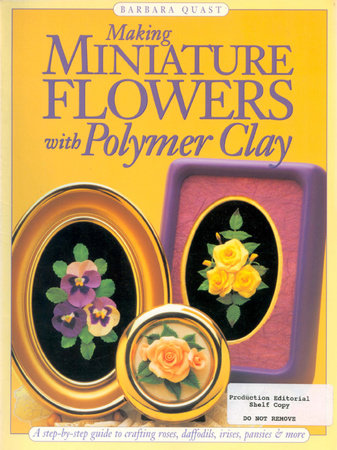 Making Mini Flowers With Polymer Clay by Barbara Quast