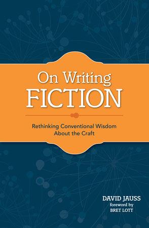 On Writing Fiction by David Jauss